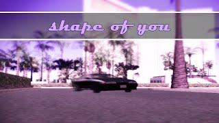 GTA SA-Shape Of You