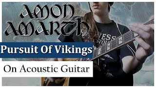 Amon Amarth - The Pursuit Of Vikings | One Minute Acoustic Guitar Cover | MelsBlogMusic
