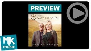 Ministério Nova Jerusalém - Preview Exclusivo do CD Lugar da Adoração - Março 2016