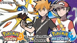 Pokemon Sun & Moon - Champion Blue Encounter Music Ver.1 (HQ)