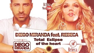 Diego Miranda feat Rebeca  TOTAL ECLIPSE of the HEART