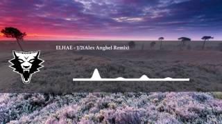 ELHAE - 1/2 (Alex Anghel Remix)