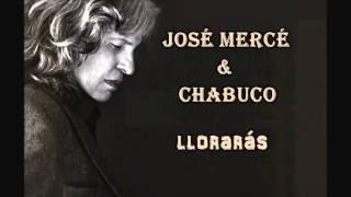 José Mercé (feat. Chabuco) - 8 - Llorarás