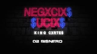 02 BISNERO -CXRTES EL KING