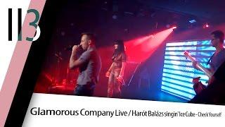 Glamorous Company Live / Harót Balázs singin' Ice Cube - Check Yourself