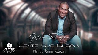 Gerson Rufino - Gente Que Chora (As 20 Essenciais) [Áudio Oficial]