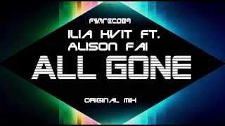 Ilia Kvit ft Alison Fai - All Gone (Original mix) FSM Recordings