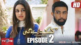 Kasak Rahay Ge | Episode 2 | TV One Drama
