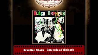 Brazilian Choirs -- Batucada a Felicidade (Black Orpheus)