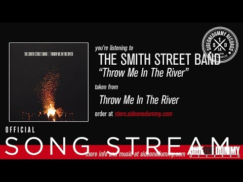 the-smith-street-band-throw-me-in-the-river-sideonedummy