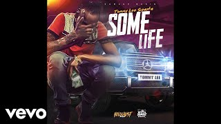 Tommy Lee Sparta - Some Life (Official Audio)