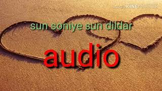 Sun soniye sun dildar audio #lovesong