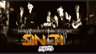 Daniel Agostini Ft Cumbia De La Cruz - Sin Ti [Junio 2015] [www.CUMBIAALMAXIMO.net]