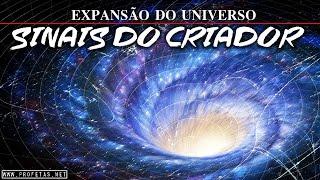 Sinais do Criador - Expansão do Universo