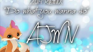2014 mashup AJMV (do what you wanna do) dj earworm