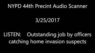 NYPD 44th PCT outstanding response to Home Invasion 3/25/17