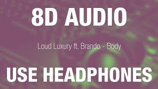 Loud Luxury ft. Brando - Body | 8D AUDIO