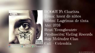 DOGGY Ft Charitza - Amor de niños (Lagrimas de tinta 2016) Rap Melendez Clan - (Youngbeatztv)