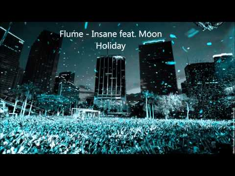 flume-insane-feat-moon-holiday-for-the-dreamers