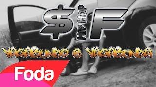 SemFuturo - Vagabundo e Vagabunda ♪