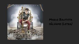 Mario Bautista - Sálvame (letra)
