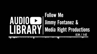 Follow Me - Jimmy Fontanez & Media Right Productions