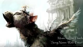 "Jim Thach - The Last Guardian Epic Fantasy  ""Rise Trico"""