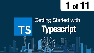 1 of 11 - Getting Started with Typescript  - Welcome