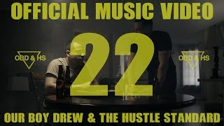 Our Boy Drew & The Hustle Standard :: 22 :: Official Video