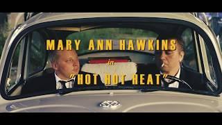 Mary Ann Hawkins - Hot Hot Heat (Official video)