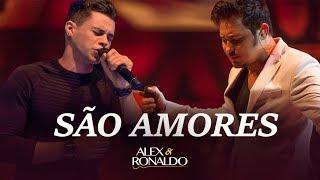 Alex e Ronaldo - São Amores - Dvd Oficial 2017