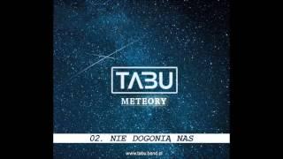 Tabu - 02. Nie dogonią nas