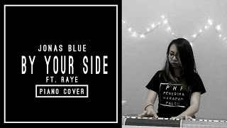 JONAS BLUE - BY YOUR SIDE FT. RAYE | Piano Cover