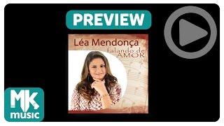 Léa Mendonça - Preview Exclusivo da Coletânea Falando de Amor - Fevereiro 2015
