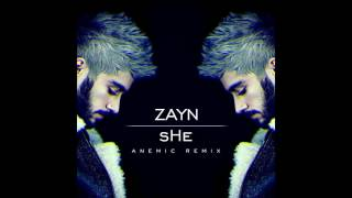 Zayn - sHe (Anemic Remix)