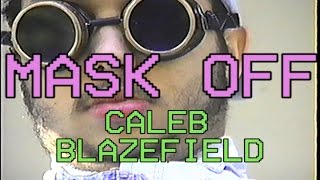'Mask Off'- CALEB BLAZEFIELD (cover)