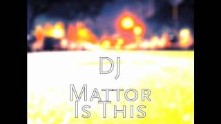 Is this love (DJ Mattor)