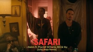 J Balvin - Safari ft. Pharrell Williams, BIA, Sky (Julio Alejo Remix)