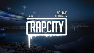 Kevin Gates - No Love