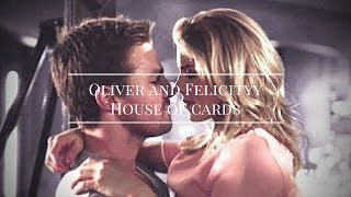 Oliver and Felicity || House of cards [+5x20]