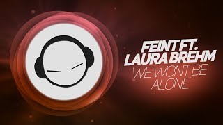 Feint ft. Laura Brehm - We Wont Be Alone (Original Mix)