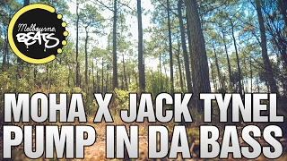 MOHA X Jack Tynel - Pump In Da Bass [Exclusive]