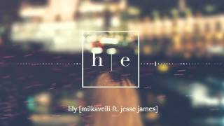 Milkavelli Ft. Jesse James - Lily