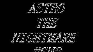 The Nightmare-Astro
