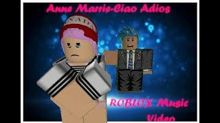 Anne Marrie-Ciao Adios I ROBLOX MUSIC VIDEO I SURYA RBLX