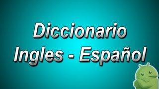 Diccionario Ingles a Español y Español a Ingles para Android!