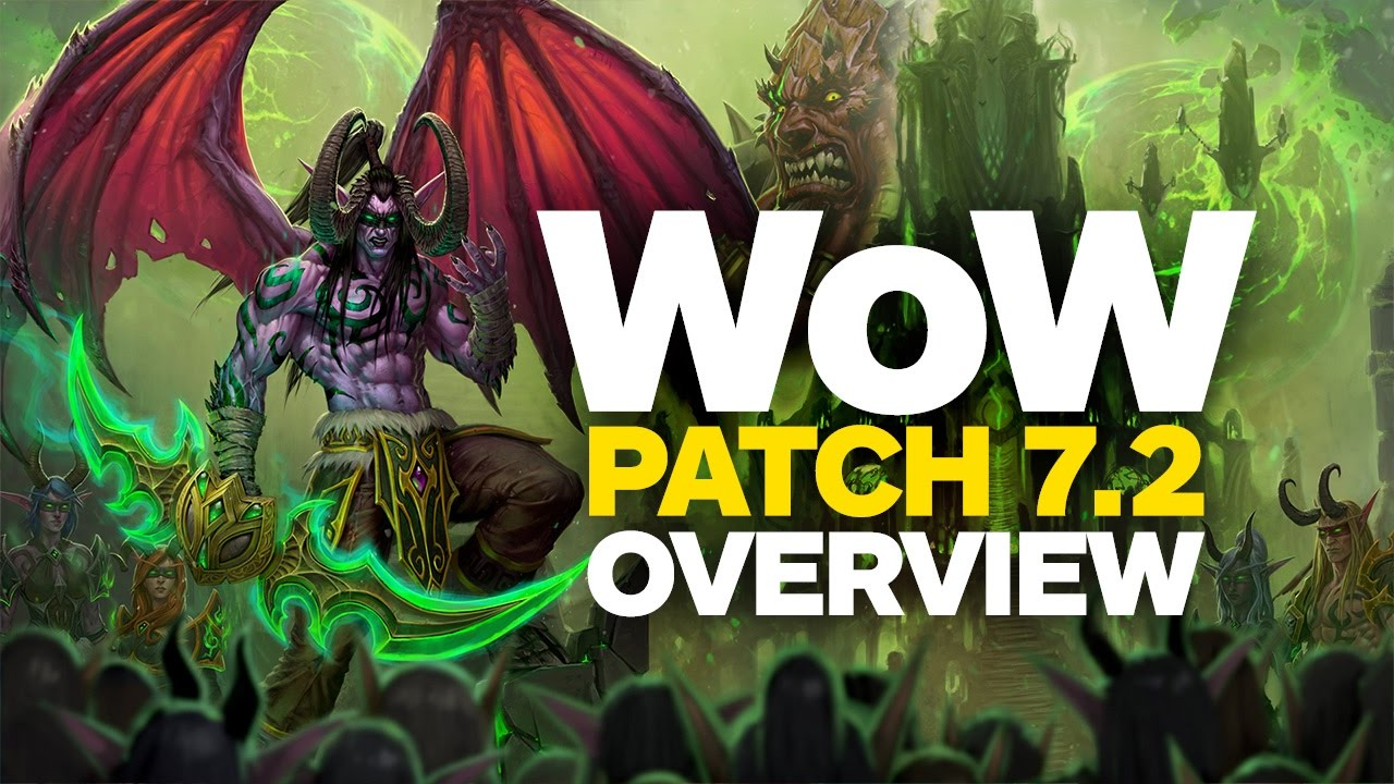 World of Warcraft: Legion - The Tomb of Sargeras Patch 7.2 Overview
