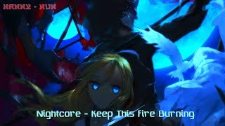 Nightcore - Keep This Fire Burning