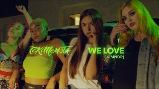 "TOKiMONSTA - ""We Love""(feat. MNDR)(Official Music Video)"