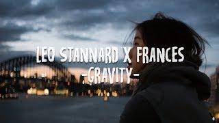 Leo Stannard x Frances - Gravity